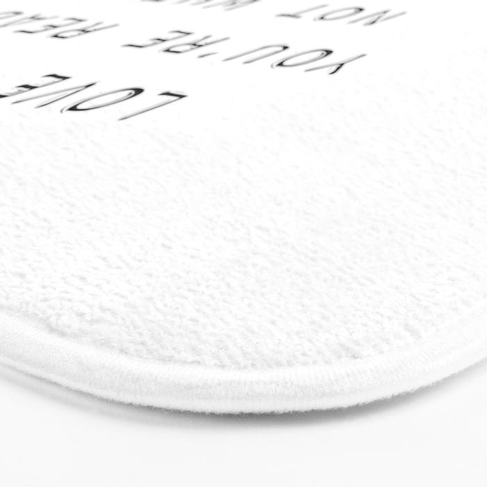 Love When You're Ready Not When You're Lonely Bath Mat