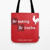 sriracha Tote Bags featuring Breaking Sriracha by Don Paris Schlotman