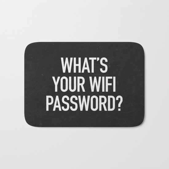 What's your wifi password? Bath Mat
