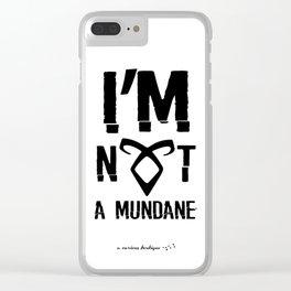 I'm not a mundane Clear iPhone Case