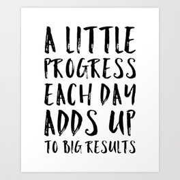 A Little Progress Motivational Quote Kunstdrucke