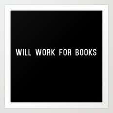 Will Work for Books Art Print