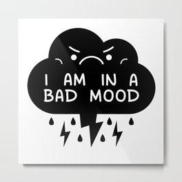 I Am In A Bad Mood - Storm Cloud Metal Print