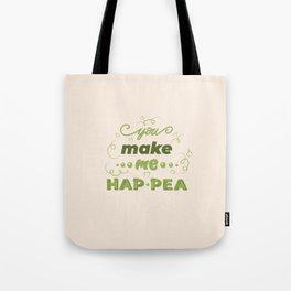 you make me hap-pea Tote Bag