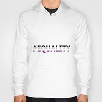 asexual Hoodies featuring Asexual Equality  by TwistedRoots