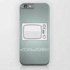 STOPtheSTUPIDITY iPhone 6s Slim Case