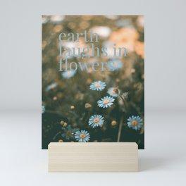 Earth laughs in flowers - v2 Mini Art Print