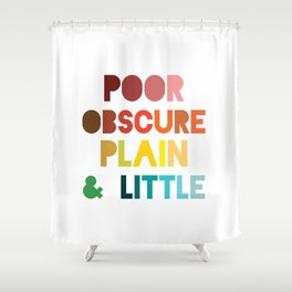 Poor & Obscure Shower Curtain