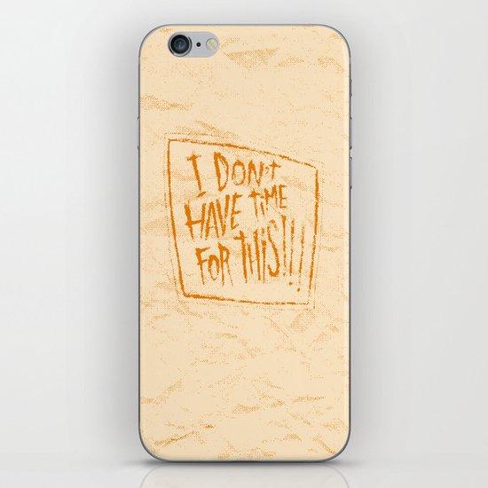 AIN'T GOT TIME iPhone & iPod Skin