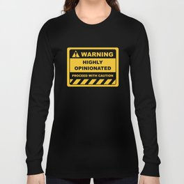 Human Warning Label HIGHLY OPINIONATED PROCEED WITH CAUTION Sayings Sarcasm Humor Quotes Long Sleeve T-shirt