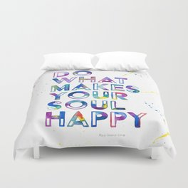 Do What Makes Your Soul Happy Duvet Cover