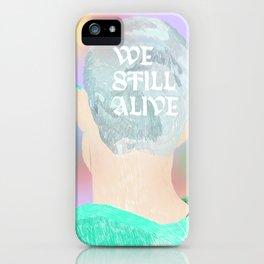 We Still Alive iPhone Case