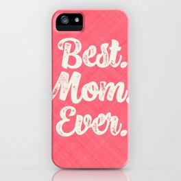 Best Mom Ever (Peach) iPhone Case
