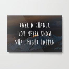 Take A Chance Motivational Quote Metal Print