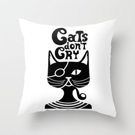 Cats don't cry Throw Pillow