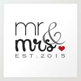 Mr. & Mrs. Typography - EST. 2015 Art Print