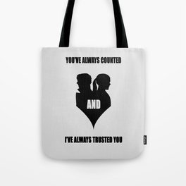 You've always counted and I've always trusted you Tote Bag