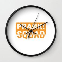 """Prank Squad"" T-shirt Design Tease Mock Sarcastic Sarcasm High Jinks Fool Teasing Mocking Gag Joke Wall Clock"