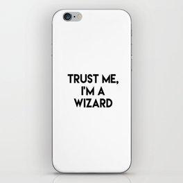 Trust me I'm a wizard iPhone Skin