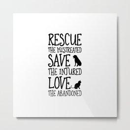 Rescue Save Love Metal Print