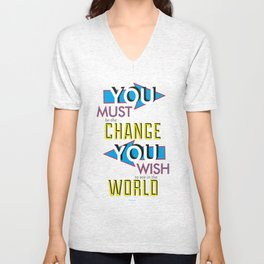 YOU must be the change Unisex V-Neck