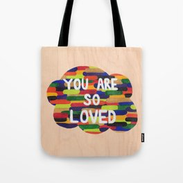 YOU ARE SO LOVED! Tote Bag