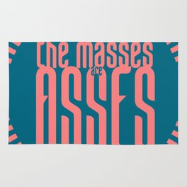 The Masses are Asses Rug
