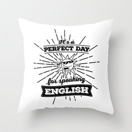 Perfect English Day - BLK Throw Pillow