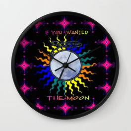 If You Wanted The Moon Wall Clock