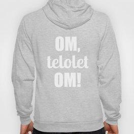 Om Telolet Om Hoody