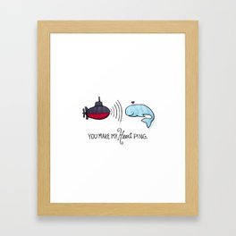 You Make My Heart Ping Framed Art Print