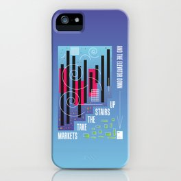 Markets Take The Stairs Up And The Elevator Down iPhone Case