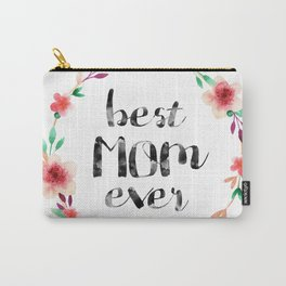 Best Mom Ever floral wreath Carry-All Pouch