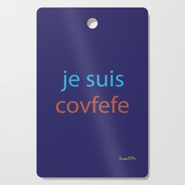 je suis covfefe Cutting Board