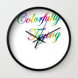 Live COlorfully or Dye Trying Salon Hair Stylist Hair Dye Wall Clock