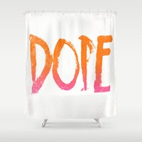 dope Shower Curtains featuring DOPE by Matthew Taylor Wilson