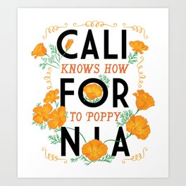 California Knows How To Poppy Art Print