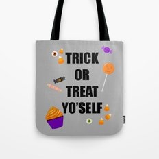 Trick or treat yoself Tote Bag