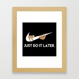 Just Do It Later Sloth Framed Art Print