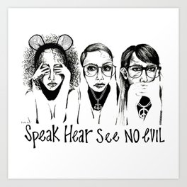 Speak, Hear, See No Evil STUK GIRLS Art Print