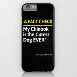 Chinook Dog Funny Fact Check iPhone Case