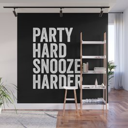 Party hard snooze harder Wall Mural
