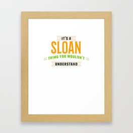 It's A Sloan Thing Last Name Surname Pride Framed Art Print
