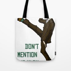 Don't Mention the War!! Tote Bag