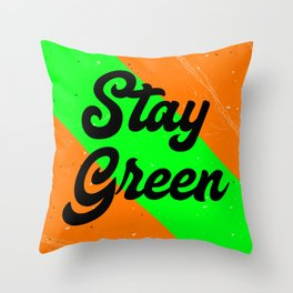 Stay Green Throw Pillow