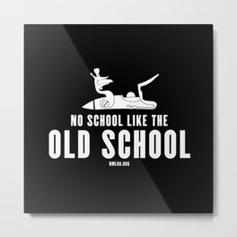 No School like the Old School Metal Print