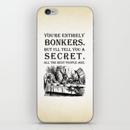 Alice In Wonderland - Tea Party - You're Entirely Bonkers - Quote iPhone Skin