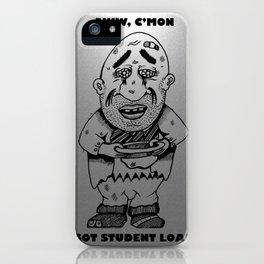 I ain't no bum-I'm a college grad! iPhone Case