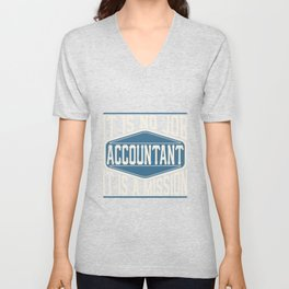 Accountant  - It Is No Job, It Is A Mission Unisex V-Neck