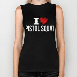 I Love Pistol Squat One Legged Bodyweight Single-Leg Exercise Pistol Crunch Sit-Ups Gift Biker Tank
